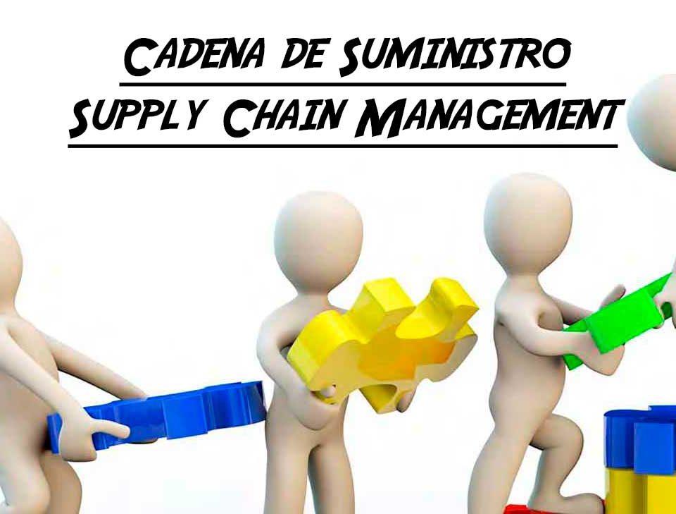 cadena de suministro o supply chain management
