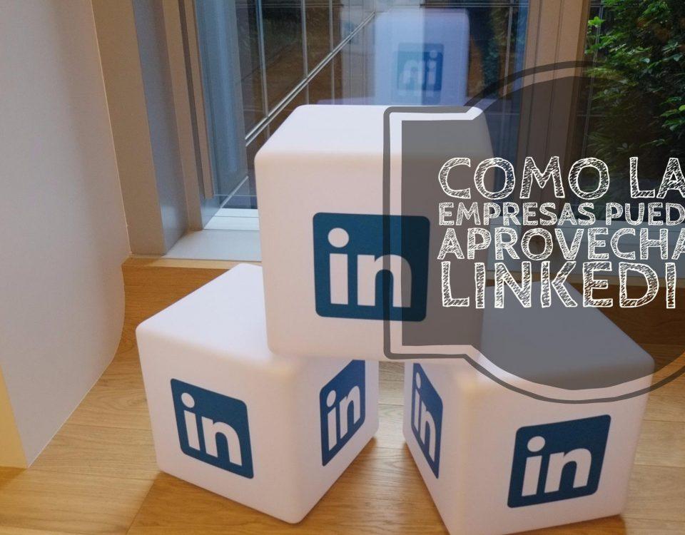 como-las-empresas-pueden-aprovechar-linkedin